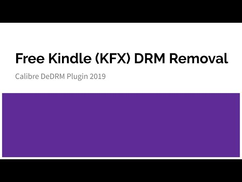 Free Kindle (KFX) DRM Removal -- Calibre DeDRM Plugin 2019