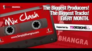 Mix Clash [6] - Epic Bhangra - Aja Dovey Nachiye - Desi Mix
