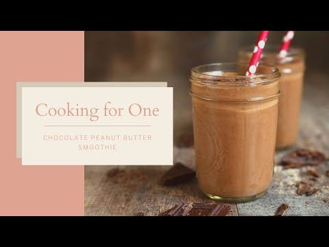 cooking-for-one---chocolate-peanut-butter-smoothie