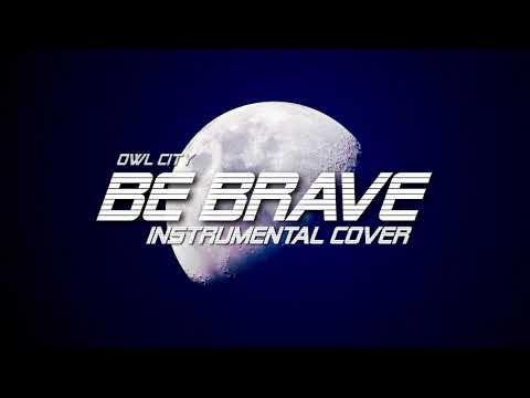 Download Owl City Be Brave Mp3 dan Mp4 2019