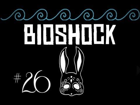Bioshock w/ Cupquake Ep. 26