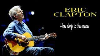How Deep Is the Ocean - Eric Clapton HQ