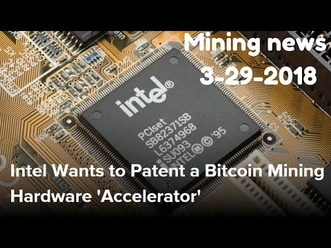 Intel Patent Bitcoin Chip ( Mining news 3-29-18)