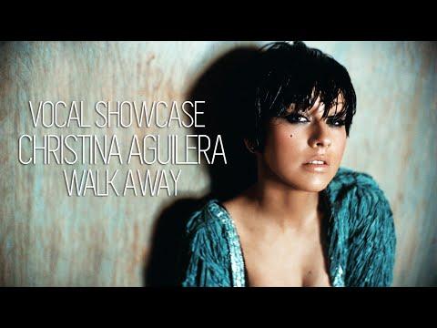Vocal Showcase: Christina Aguilera - Walk Away (C3 - A5)