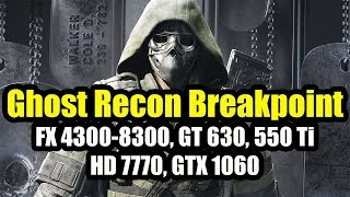 Ghost Recon Breakpoint на слабом ПК  FX 4300 8300 GT 630 550 Ti HD 7770 GTX 1060