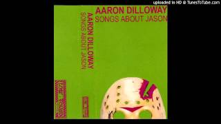 Aaron Dilloway - Songs about Jason Side A
