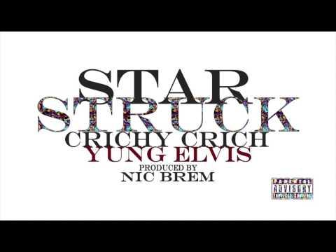 Star Struck - Crichy Crich and Yung Elvis / Prod. By Nic Brem