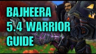Bajheera - 5.4 Warrior Guide: Talents & Glyphs, Gemming & Reforging, Macros, & Rotation