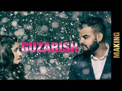 GUZARISH - Song Making | JAY BAWA, KANIKA MANN |...
