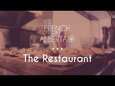 How To Be French: En Alberta - Ep2 - The Restaurant