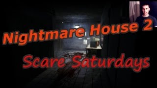 Nightmare House 2: Pants Soiled #1 [Scare Saturdays]