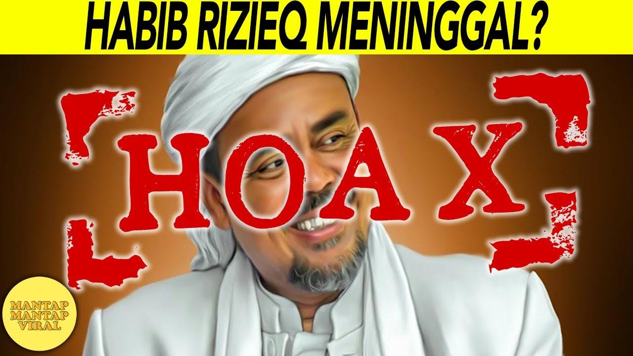 Berita Viral Habib Rizieq Meninggal Dunia Ternyata Hoax Youtube