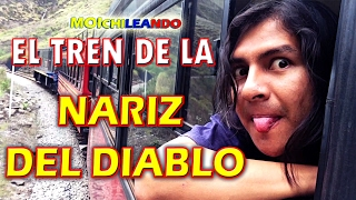 NARIZ DEL DIABLO-Tren de Alausí (Ecuador) Mi Ruta de los Diablos #4