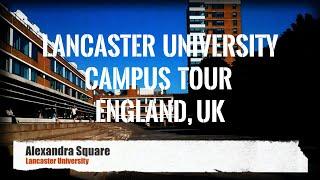 Lancaster University Campus Tour, United Kingdom