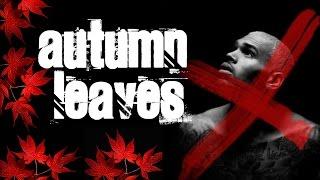 chris brown   autumn leaves ft kendrick lamar   instrumental remake   lyrics in description