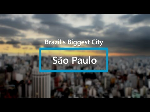 Sao Paulo, Brazil  Biggest City in the World #11