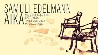 Samuli Edelmann - Aika