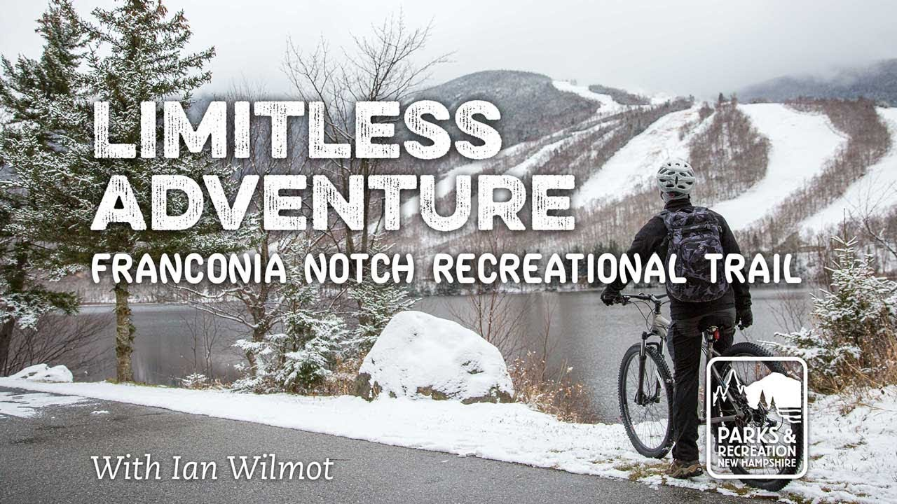 Limitless Adventure: Franconia Notch Recreational Trail - YouTube