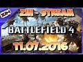 53. ZIH-Let's STREAM: BATTLEFIELD4 [GERMAN] [HD] [PS4]