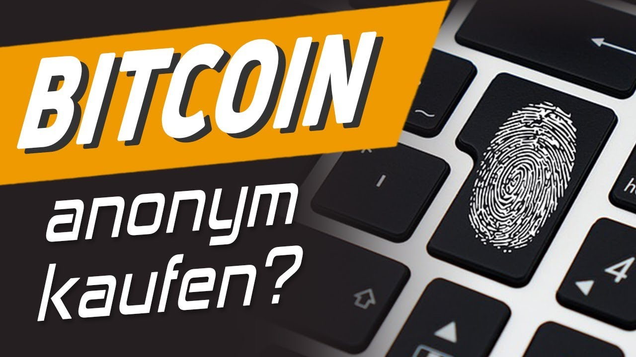 Bitcoins Anonym Kaufen
