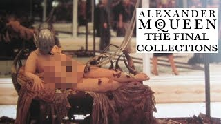 Alexander McQueen's Final Collections (Top 10 McQueen Shows to Know Part 2)