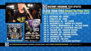 On Tour Now: Close Your Eyes (Jul 2011) SCREAM THE PRAYER