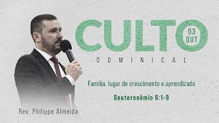 Culto Noite - Domingo 03/10/21 - Família, Lugar de Crescimento e Aprendizado 2 - Rev. Philippe