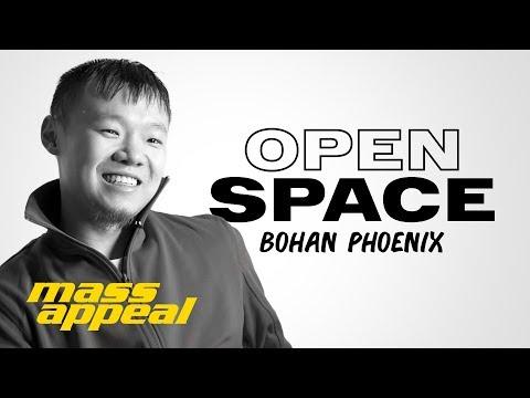 Open Space: Bohan Phoenix | Mass Apeal