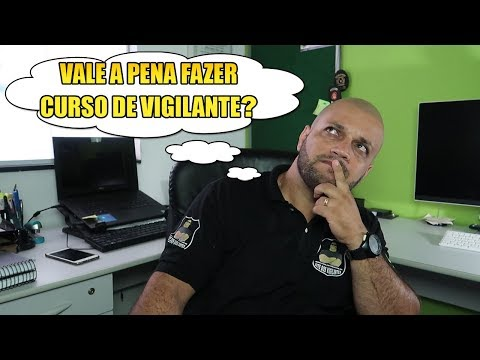 VALE A PENA FAZER CURSO DE VIGILANTE  VÍDEO RESPOSTA