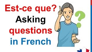 French Lesson 111 How to Ask questions in French Est ce que N est ce pas Poser des questions