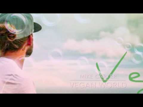 Vegan World - Mike Carter (HD AUDIO)