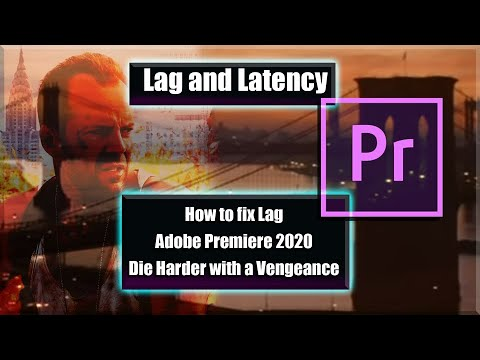 How To Fix Lag In Adobe Premiere 2020 And Die Harder With A Vengeance