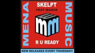 skelpt feat madge - r u ready - fonzerelli main room remix -CLIP mena music