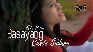Download POP MINANG TERBARU - ECHA PUTRI - BASAYANG CANDO SUDARO (Official Music Video)