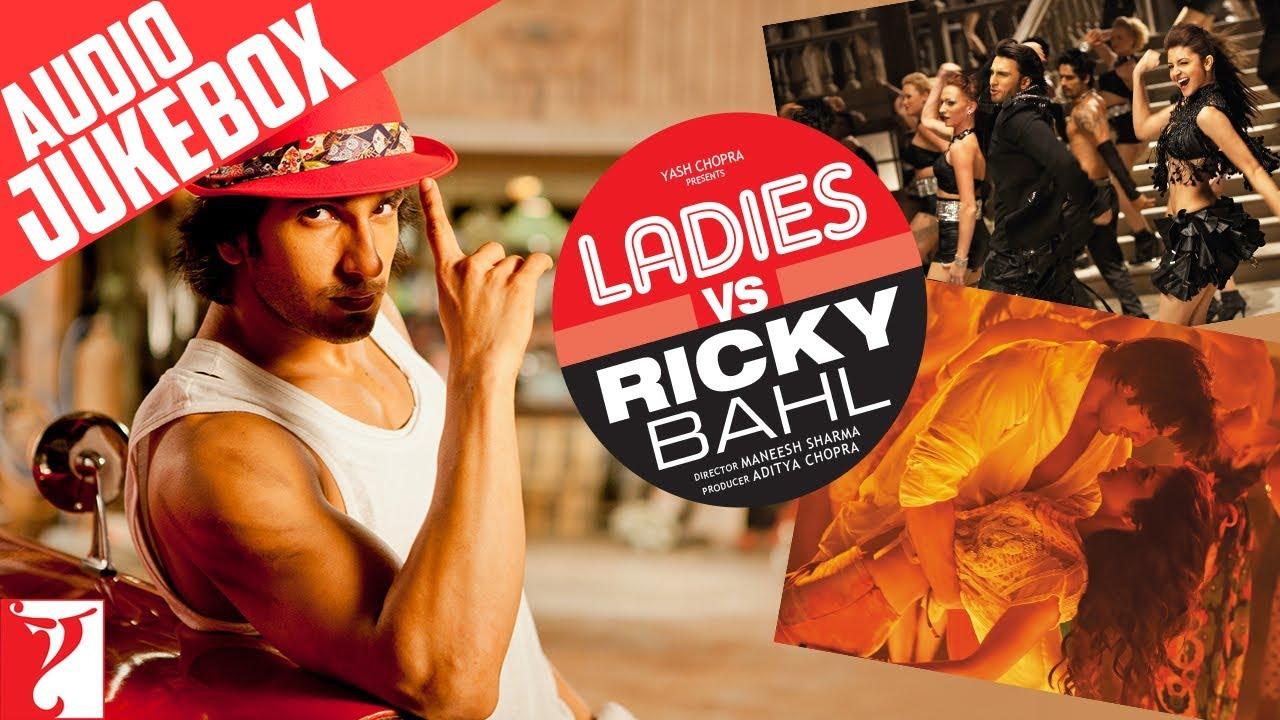 Ladies Vs Ricky Bahl Full Song Audio Jukebox