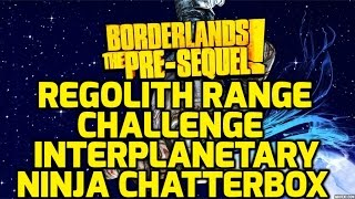 Borderlands: The Pre-Sequel Challenges - Regolith Range - Interplanetary Ninja Chatterbox ECHOS