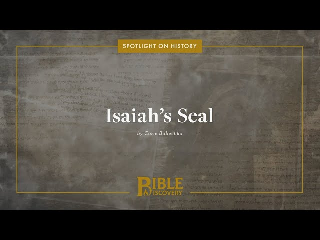 Did Archaeologists Find the Prophet Isaiah's Signet Seal? | Spotlight on History | Isaiah's Seal