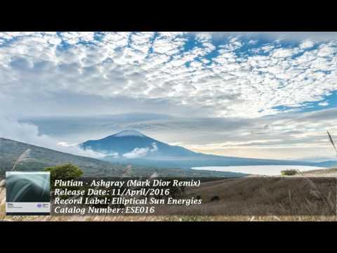 Plutian - Ashgray (Mark Dior Remix) [Elliptical Sun Energies] [HD]