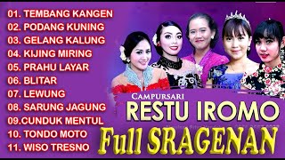 Download lagu FULL SRAGENAN TEMBANG KANGEN PODANG KUNING GEALNG KALUNG KIJING MIRING Campursari RESTU IROMO