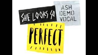 She Look So Perfect | Ashton Demo Vocal