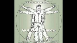 Watch Anthony David As Above So Below video