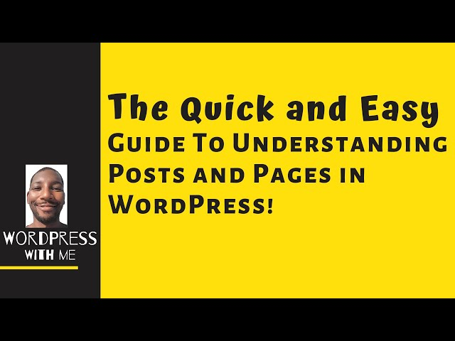The Quick and Easy Guide To Understanding Posts and Pages in WordPress