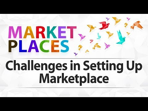 Challenges in Setting Up Marketplace - Marketplaces - Startup Guide for Entrepreneurs