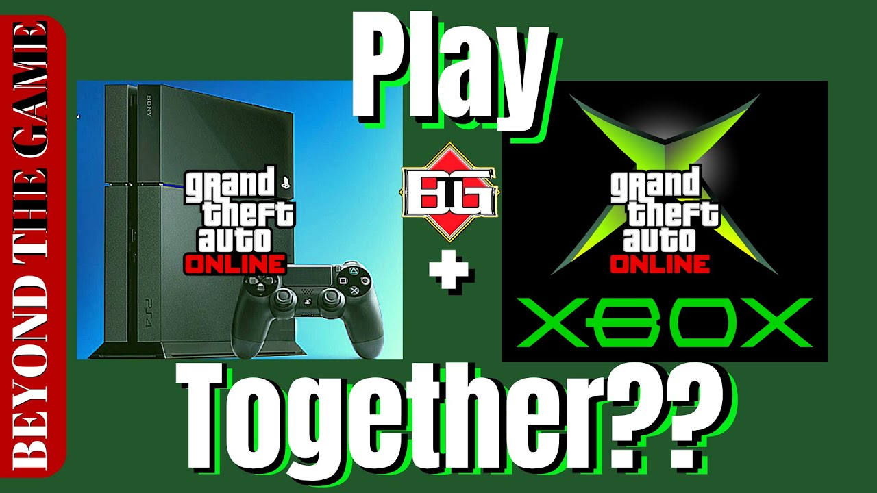 Can Ps4 And Xbox Players Play Crossplay Cross Platform Gta 5 Online Together Youtube