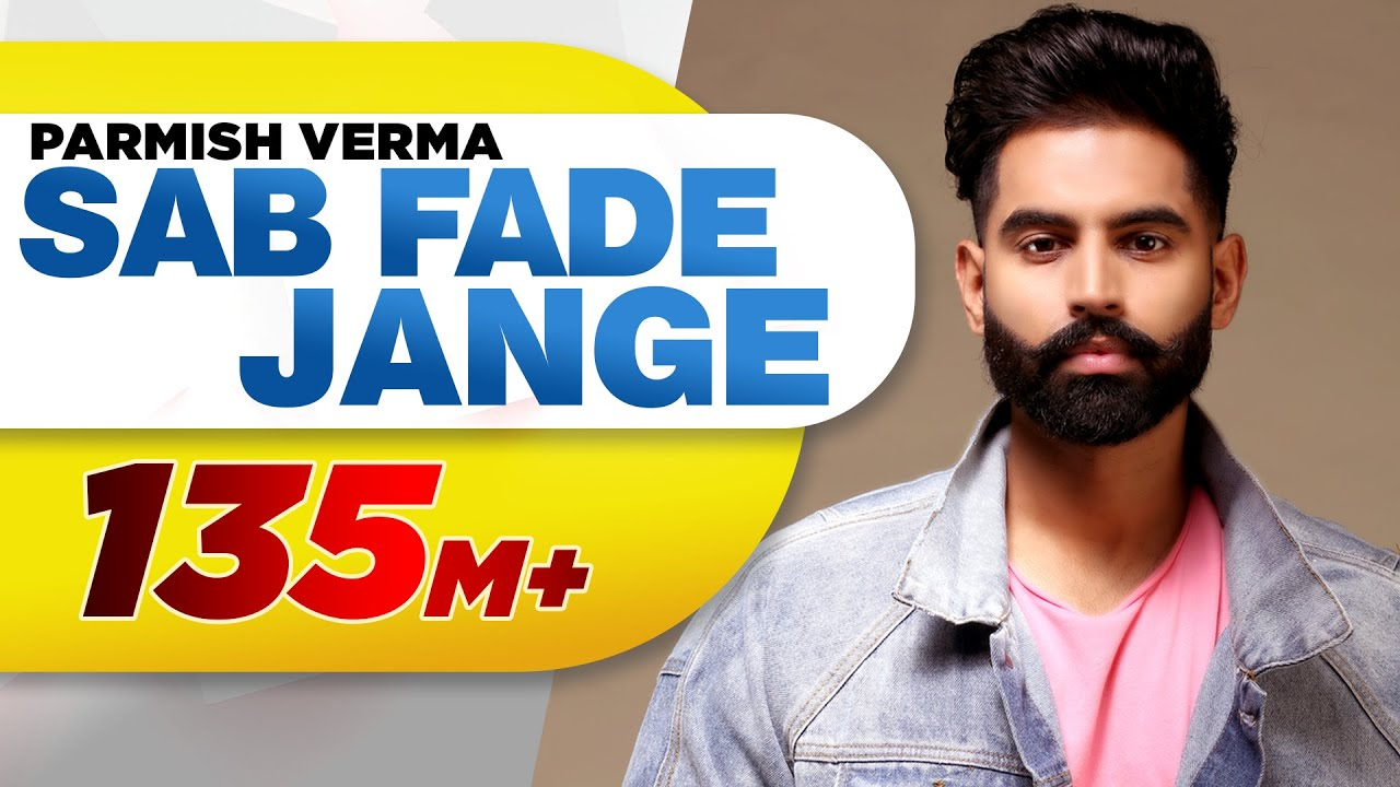 PARMISH VERMA | SAB FADE JANGE (OFFICIAL VIDEO) | Desi Crew | Latest Punjabi Songs 2018 #1