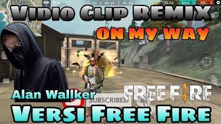 On My Way REMIX ( Alan Walker ) Versi Free Fire - Garena Free Fire