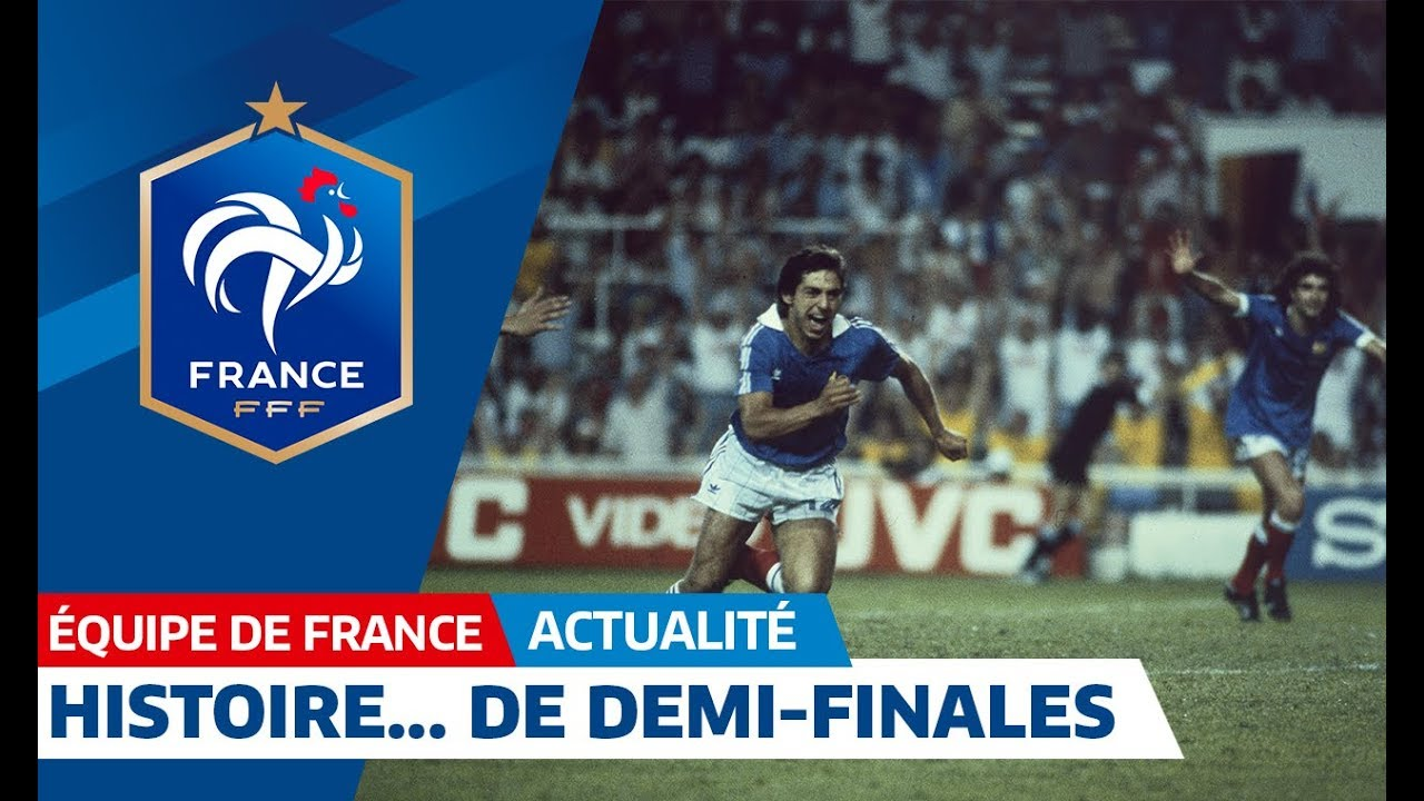 Équipe de France : Histoire de... demi-finales I FFF 2018