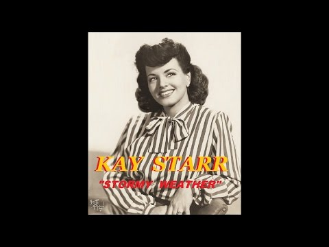 Kay Starr & The Lamplighter All Stars - Stormy Weather (1946)