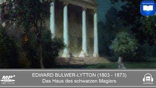 Hörbuch: Das Haus des schwarzen Magiers von Edward Bulwer-Lytton  | Komplett | Deutsch