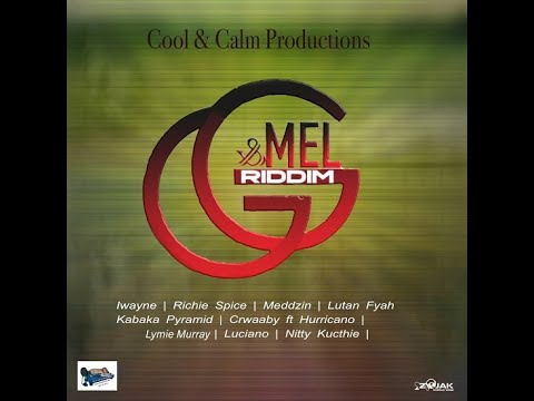 "Download Mr. Bruckshut - ""G & Mel Riddim (2020) Mix"" (Cool & Calm Productions)"